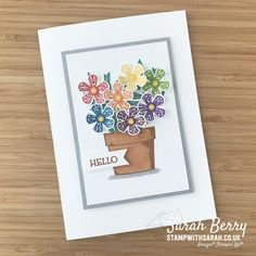 Sarah Berry, Terracotta Plant Pots, Rainbow Flowers, Glue Dots, Card Maker, Color Names, Sticky Notes, Getting Organized, Stampin Up Cards