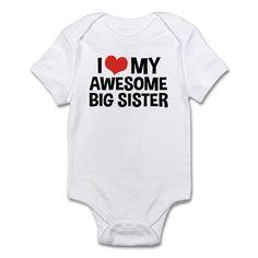 I Love My Awesome Big Sister Infant Bodysuit on CafePress.com