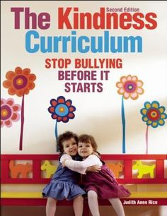 The Kindness Curriculum, Second Edition: Stop Bullying before it starts by Judith Anne Rice. Complete anti bullying curriculum for young children Public School, Pre School, Stop Bullying, Anti Bullying, Bullying Lessons, Kindness Activities, Preschool Activities, Bullying Prevention, Emotional Development