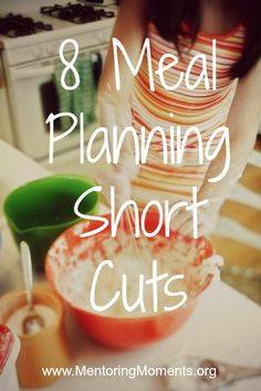 8 Meal Planning Shortcuts - Mentoring Moments