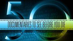50 documentaries to see before you die.