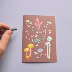 You Make Me Wet: Fungi Card Valentine's Day Naughty