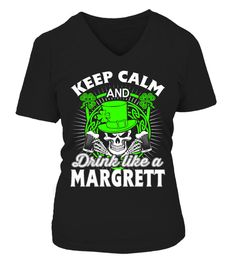 # KEEP CALM AND DRINK LIKE A MARGRETT .  This is a perfect for MARGRETT . It is funny, awesome, for him, for her, gift idea, for sale, cheap, quote T shirt, featured, authentic, bestseller, men T shirt, womens T shirt, Adult, 3xl, 2xl, Saint Patricks Day, Holidays, Happy new year, Fathers day, Mothers day, name tshirt , hoodie tshirt, year birthday, age awesome t-shirt...