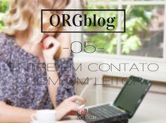 Sernaiotto   ORGblog #05: Por que manter um contato pessoal com seu leitor é importante e como fazer isso?
