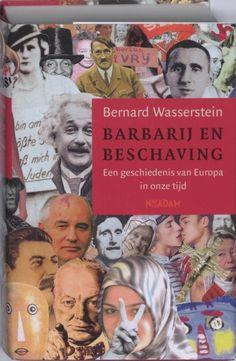 Barbarij en beschaving - Bernard  Wasserstein - 9789046804063. In de twintigste eeuw was Europa het toneel van de meest barbaarse praktijken, waar tegelijkertijd de meest beschaafde idealen werkelijkheid werden. In dit standaardwerk van meer dan 900 pagina's laat...GRATIS VERZENDING IN BELGIË - BESTELLEN BIJ TOPBOOKS VIA BOL COM OF VERDER LEZEN? DUBBELKLIK OP BOVENSTAANDE FOTO!