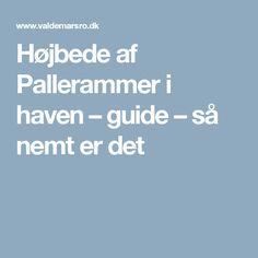 Højbede af Pallerammer i haven – guide – så nemt er det