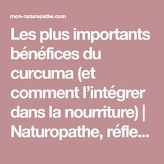 Les plus importants bénéfices du curcuma (et comment l'intégrer dans la nourriture)   Naturopathe, réflexologue, yoga à Paris (75) Levallois (92)