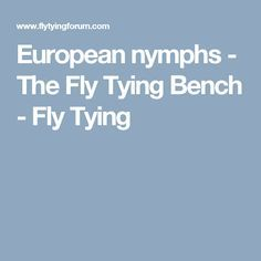 European nymphs - The Fly Tying Bench - Fly Tying