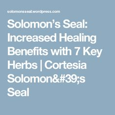 Solomon's Seal: Increased Healing Benefits with 7 Key Herbs | Cortesia Solomon's Seal