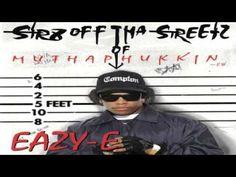 Eazy E - Str8 off tha Streetz of Muthaphukkin Compton FULL ALBUM!