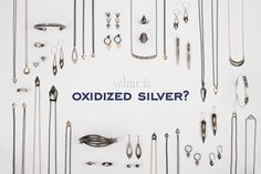 What is Oxidized or Blackened Silver?   Corey Egan