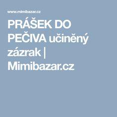 PRÁŠEK DO PEČIVA učiněný zázrak | Mimibazar.cz Good To Know, Board, Sign, Planks