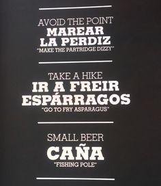 Aquí os dejo unas cuantas expresiones idiomáticas en español-inglés.  ¡Que las disfrutéis y las uséis!