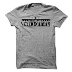 Awesome Tee TRUST ME  I AM  Veterinarian T-Shirts