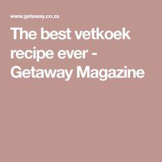 The best vetkoek recipe ever - Getaway Magazine