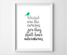 Blessed are the curious for they shall have adventures kids printables