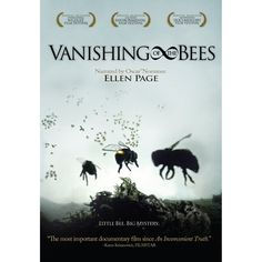 Vanishing Of The Bees   Great documentary about the value of the honey bee as well as human impact and the benefits of eating organic!