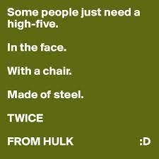 Chair...Or Hulk... Or ???