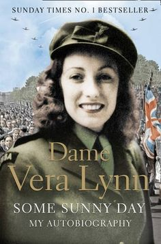 """Read """"Some Sunny Day"""" by Dame Vera Lynn available from Rakuten Kobo. The remarkable autobiography of the last great wartime icon. Born Vera Welch on 20 March, 1917 in the East End of London. Got Books, Books To Read, 20th Century Music, Vera Lynn, My Autobiography, People Of Interest, Second World, Book Authors, Sunny Days"""