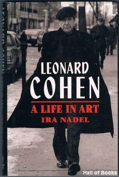 Leonard Cohen: A Life In Art by Ira Nadel