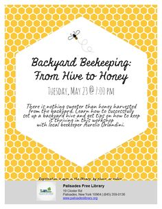 Backyard Beekeeping: From Hive to Honey - Tuesday, May 23, 2017, 7:00 pm