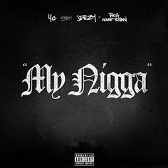 My N***a - YG Feat. Jeezy & Rich Homie Quan
