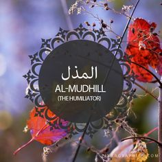 Al-Mudhill,The Humiliator-Islam,Muslim,99 Names