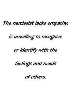 "Some telling excerpts: ""Lack of empathy is one of the most striking features of people with narcissistic personality disorder."" ""Narcissists do not consider the pain they inflic. Traits Of A Narcissist, Narcissistic Personality Disorder, Narcissistic Behavior, Narcissistic Sociopath, Verbal Abuse, Emotional Abuse, Lack Of Empathy, Abusive Relationship, Toxic Relationships"