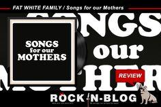 ROCK-N-BLOG / Review: FAT WHITE FAMILY / Songs for our Mothers http://nixschwimmer.blogspot.com/2016/02/fat-white-family-songs-for-our-mothers.html häßlich, bösartig, stinkig, eklig ... very fein!