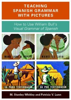 Teaching Spanish Grammar with Pictures: How to Use William Bull's Visual Grammar of Spanish Georgetown University Press http://www.amazon.com/dp/158901703X/ref=cm_sw_r_pi_dp_.6tYtb13CAXKHGTC