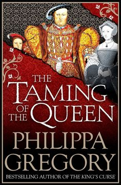 The Book People. The Taming of the Queen-Philippa Gregory Philippa Gregory, New Books, Good Books, Books To Read, Summer Reading Lists, Reading Time, Reading Books, Thing 1, Book People