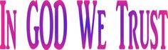 10inx3in In God We Trust Car Bumper Sticker Purple Pink Truck Window Decal