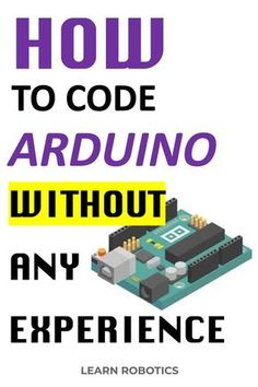 Four Steps to Writing an Arduino Program - Learn Robotics Learn the 4 steps to writing any Arduino program. Get your first project working in 30 minutes or less! Arduino Bluetooth, Arduino Cnc, Arduino Radio, Arduino Laser, Arduino Robot Arm, Arduino Programming, Arduino Board, Arduino Stepper Motor Control, Homeschool