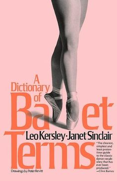 """Balletic""... French terminology: Dictionary of Ballet Terms"