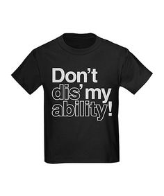 Loving this Black 'Don't Dis My Ability' Tee - Boys on #zulily! #zulilyfinds
