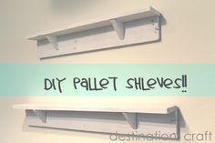 Destination: Craft: DIY Pallet Shelves