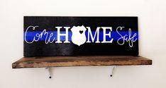 Come Home Safe Wood Sign Law Enforcement Police Sign Police Officer Crafts, Police Crafts, Police Sign, Diy Wood Signs, Pallet Signs, Flag Signs, Wood Vinyl, Blue Line, Wood Crafts