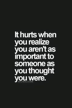Relationship Quotes And Sayings You Need To Know; Relationship Sayings; Relationship Quotes And Sayings; Quotes And Sayings; Great Quotes, Quotes To Live By, Sad Quotes That Make You Cry, Friends Hurt You Quotes, Quotes About Love Hurting, You Dont Care Quotes, Not Important Quotes, Sad Quotes Hurt, Unhappy Quotes