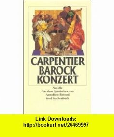 Barockkonzert. (9783458339649) Alejo Carpentier , ISBN-10: 3458339647  , ISBN-13: 978-3458339649 ,  , tutorials , pdf , ebook , torrent , downloads , rapidshare , filesonic , hotfile , megaupload , fileserve