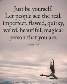 39 Positive Quotes For Life Which Will Brighten Up Your Day Success Life 2 Life Quotes Love, Positive Quotes For Life, Top Quotes, Happy Quotes, Wisdom Quotes, Great Quotes, Quotes To Live By, I Am Me Quotes, Weird Quotes