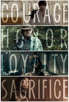 The Musketeers - Athos: Courage, Honour, Loyalty & Sacrifice.