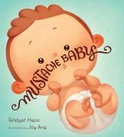 Mustache Baby by Bridget Heos. Search for this and other summer reading titles at thelosc.org.