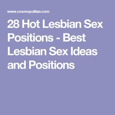 28 Hot Lesbian Sex Positions - Best Lesbian Sex Ideas and Positions