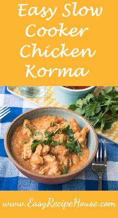 Easy Slow Cooker Chicken Korma- Easy Dinner Recipe- Easy Slow Cooker Recipe- Simple Crock Pot Recipe- Tasty Meal