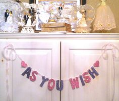 As You Wish Banner--  Wedding Decoration /  Photo Prop. $25.00, via Etsy.