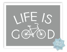 Bicycling Free Printables - Live Is Good Mais Bicycle Quotes, Cycling Quotes, Cycling Art, Anjou Velo Vintage, Bicycle Art, Bicycle Tools, Mountain Biking, Mountain Bike Brands, Life Is Good
