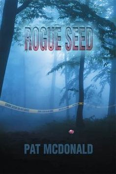 """Rogue Seed"" - Stunning Crime Novel Asks: What Happens When the Police Go Rogue?"