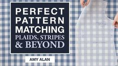 Make pattern-matching your sewing superpower with Amy Alan's easy-to-follow planning, pattern layout and sewing techniques.
