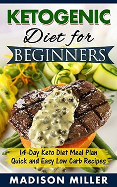 KETOGENIC DIET COOKBOOK: Ketogenic Diet for Beginners: Keto Diet 14-Day Meal Plan with Quick and Easy Low Carb…