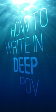 Write in deep POV to bring your reader closer to your story and your characters-- I need to work on this